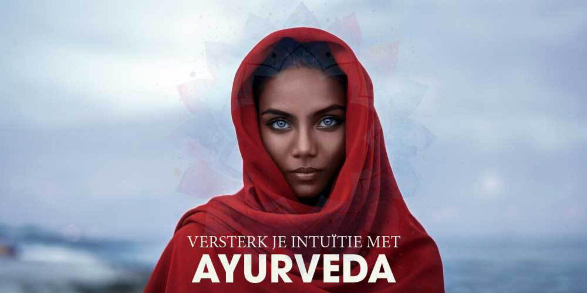Je intuïtie versterken met behulp van ayurveda: 5 tips om je persoonlijke bron van kennis aan te boren