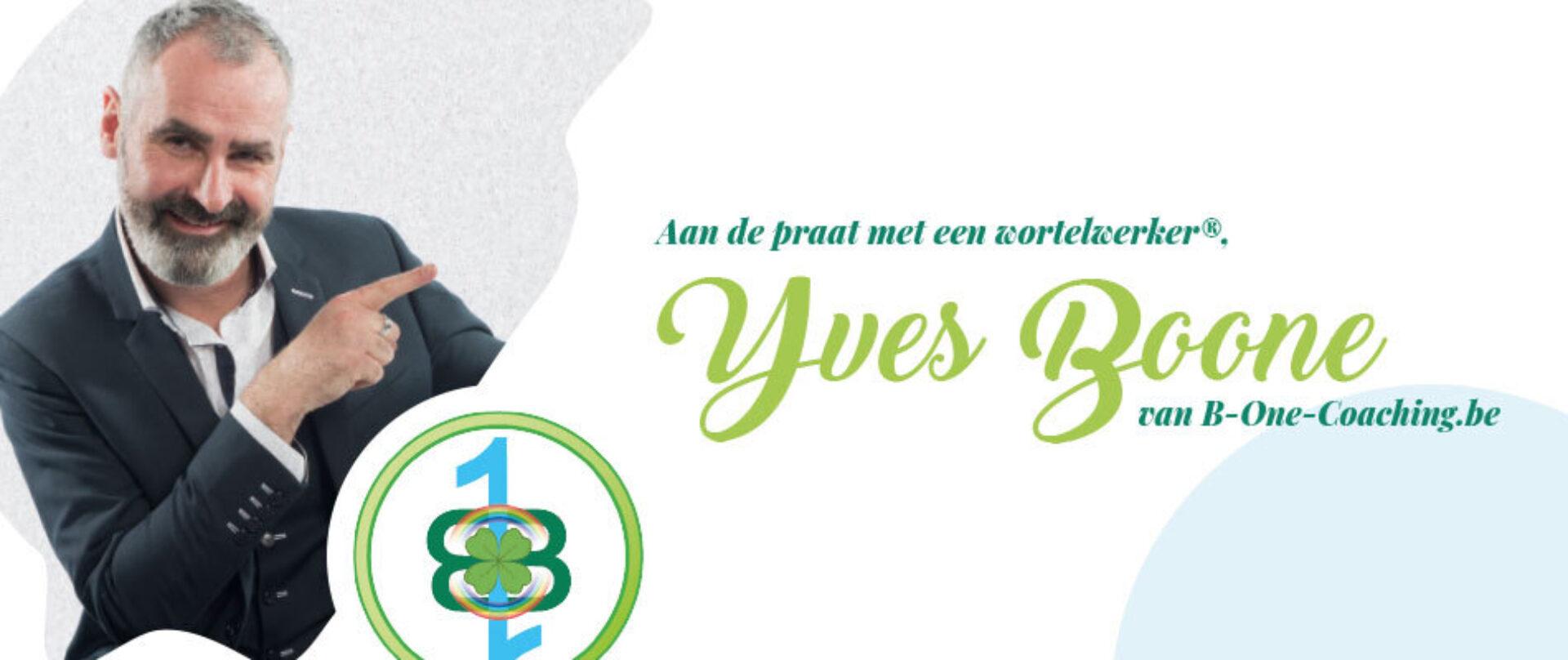 Reportage - Aan de praat met een wortelwerker® Yves Boone van B-One Coaching