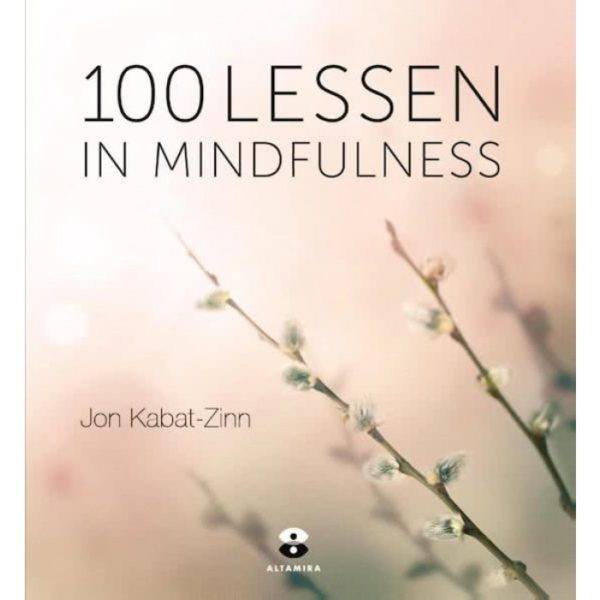 100 Lessen In Mindfulness Jon Kabat-Zinn 9789401303071 Bloom Web