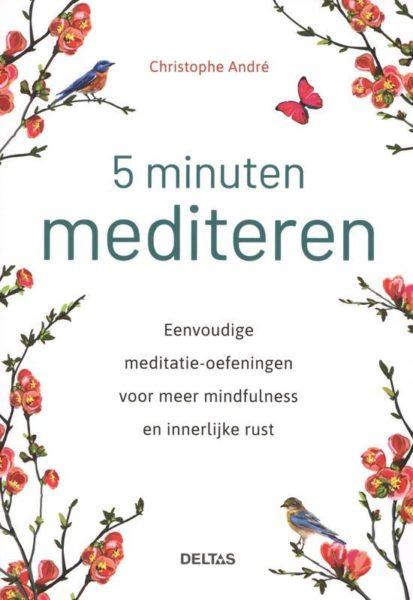 5 minuten mediteren Christophe Andre 9789044752236 boek Bloom web