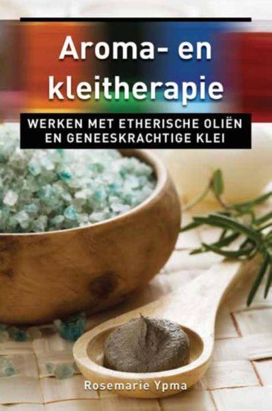 Aroma- en kleitherapie Rosemarie Ypma 9789020204421 boek Bloom