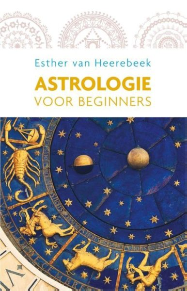 Astrologie Voor Beginners Esther Van Heerebeek 9789045314372 Boek Bloom Web
