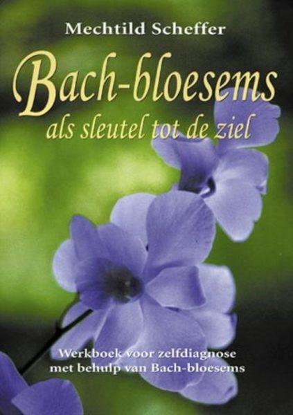 Bachbloesems Als Sleutel Tot De Ziel Mechtild Scheffer 9789063783679 Boek Bloom Web