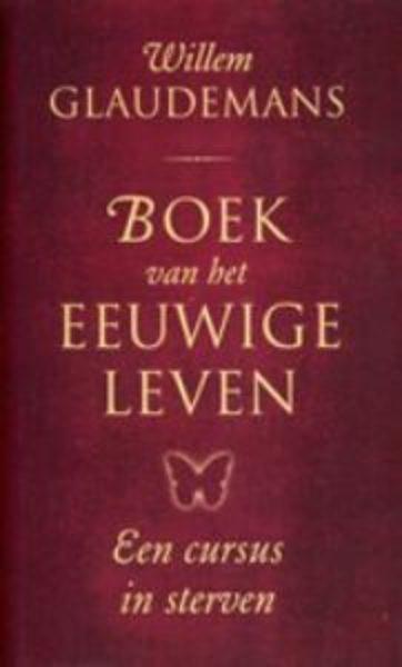 Boek Van Het Eeuwig Leven Willem Glaudemans 9789020205657 Bloom Web