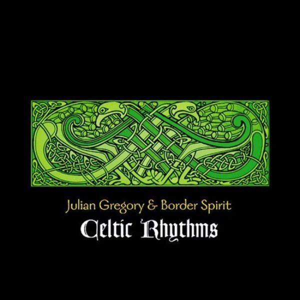 Celtic rhythms Julian Gregory Border Spirit CD 0654026017629 Muziek Bloom web