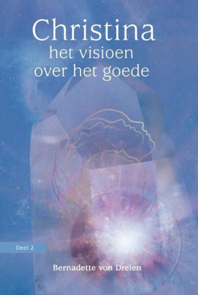 Christina deel 2 het visioen over het goede Bernadette von Dreien 9789460151866 boek Bloom web