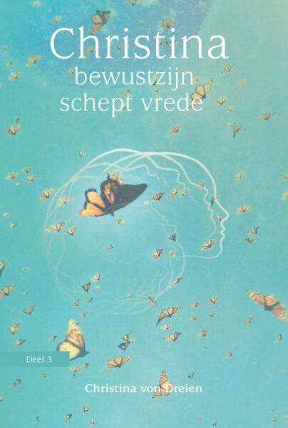 Christina deel 3 bewustzijn schept vrede Bernadette von Dreien 9789460151873 boek Bloom web