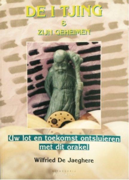 De I Tjing en zijn geheimen Wilfried De Jaegere 9789072189110 boek Bloom web