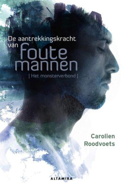 De aantrekkingskracht van foute mannen Carolien Roodvoets 9789401302791 boek Bloom web