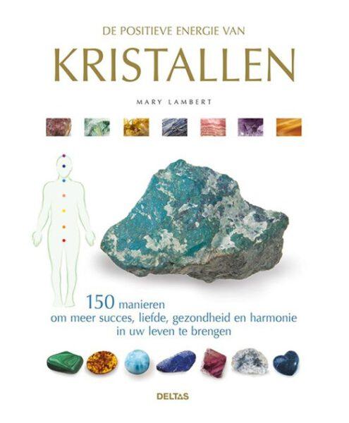 De positieve energie van kristallen 9789044752342 Mary Lambert Bloom web