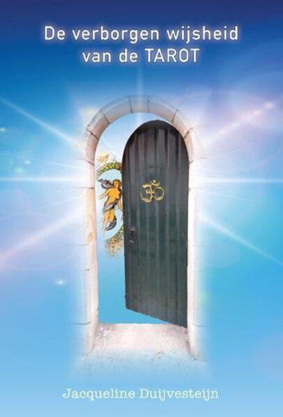 De verborgen wijsheid van de Tarot 9789463310222 Jacquelne Duijvesteijn Bloom Web