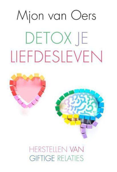 Detox je liefdesleven 9789020216899 Mjoen van Oers boek Bloom Web