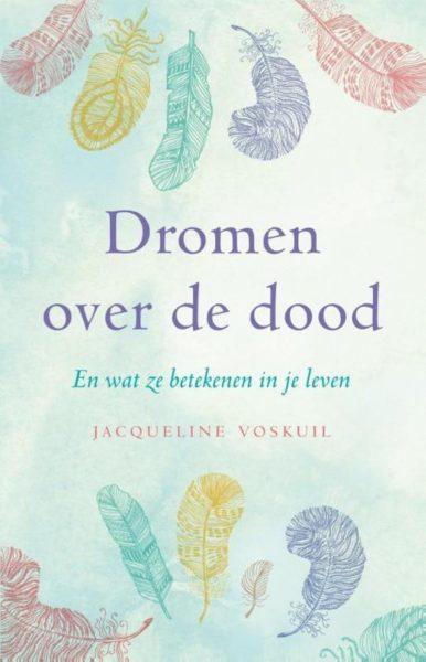 Dromen over de dood Jacqueline Voskuil 9789020211283 boek Bloom web