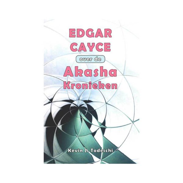 Edgar Cayce over de Akasha Kronieken