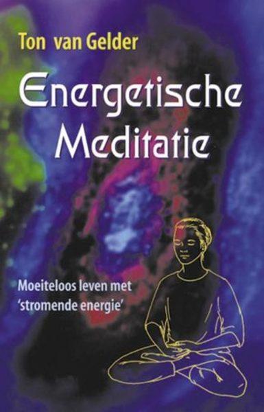 Energetische Meditatie Ton Van Gelder 9789063783662 Boek Bloom Web