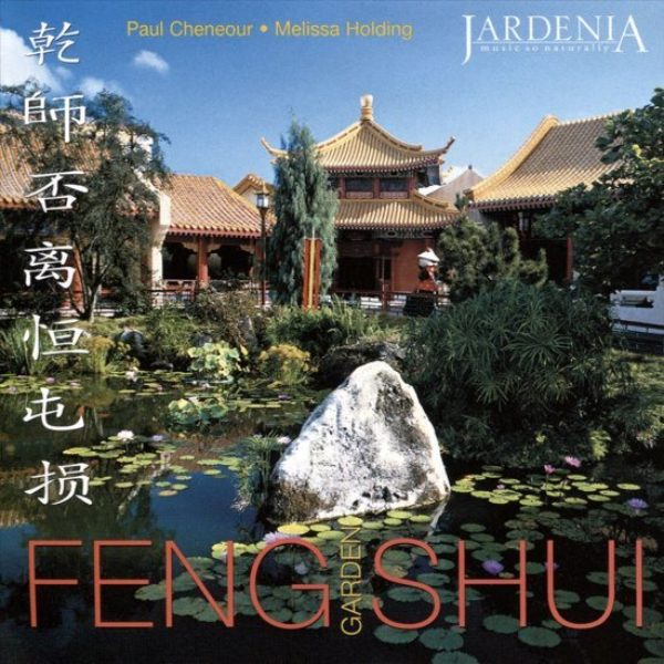 Feng Shui garden Paul Cheneour CD 0654026028021 Muziek Bloom web