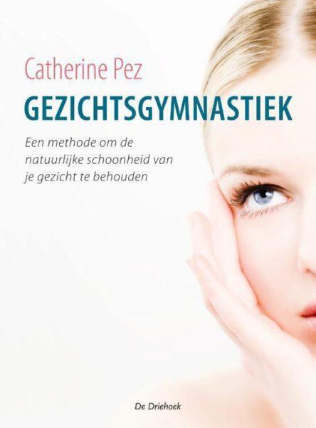 Gezichtgymnatiek 9789060307182 Catherine Pez Bloom Webshop