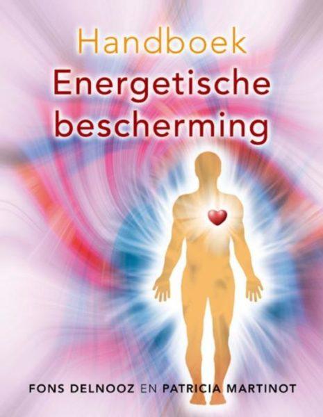 Handboek energetische bescherming Fons Delnooz Patricia Martinot 9789020202489 boek Bloom web