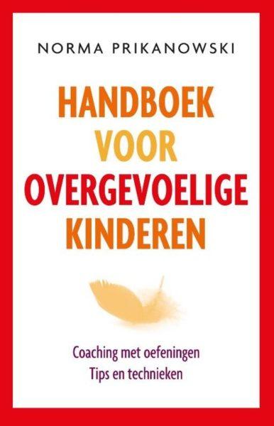 Handboek voor overgevoelige kinderen Norma Prikanowski 9789020214673 boek Bloom web