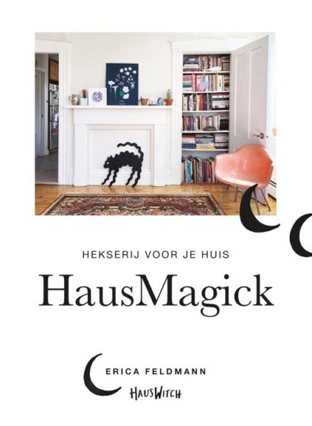 Hausmagick magie huis Erica Feldmann 9789021573663 boek Bloom web