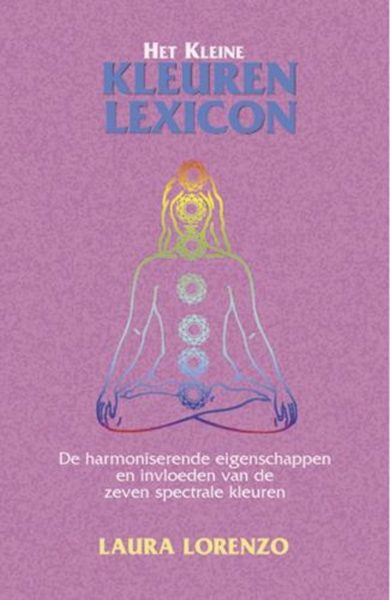 Het Kleine Kleuren Lexicon Laura Lorenzo 9789063783525 Bloom Web