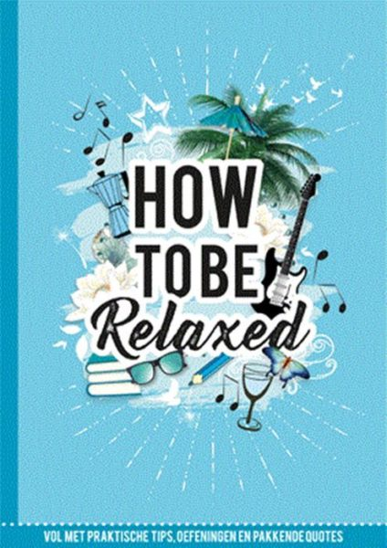 How-to-be-relaxed-Marielle-Borgart-9789463542449-boek-Bloom-web