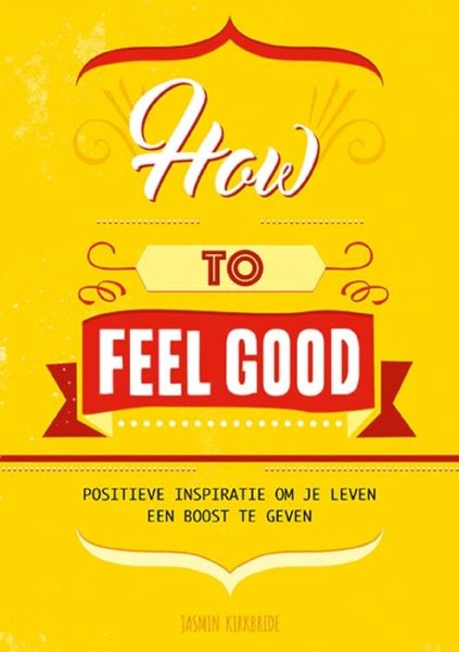 How To Feel Good Jasmin Kirkbride 9789463540858 Bloom Web