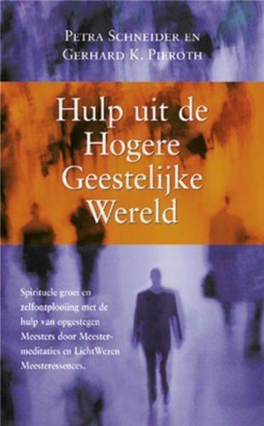 Hulp Uit De Hogere Geestelijke Wereld Petra Schneider en GK Pieroth 9789063785208 boek Bloom