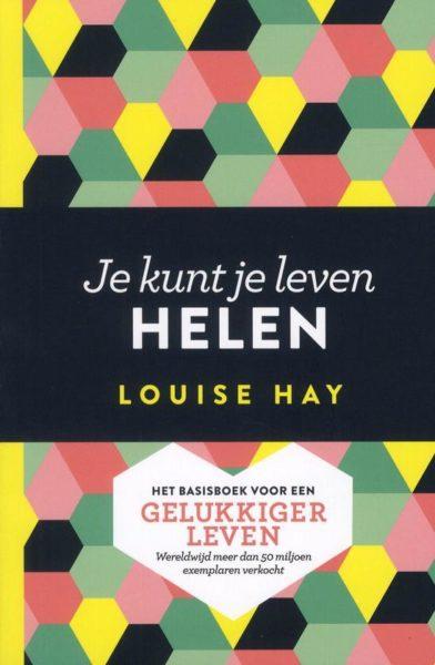 Je Kunt Je Leven Helen Louise Hay 9789020213652 boek Bloom