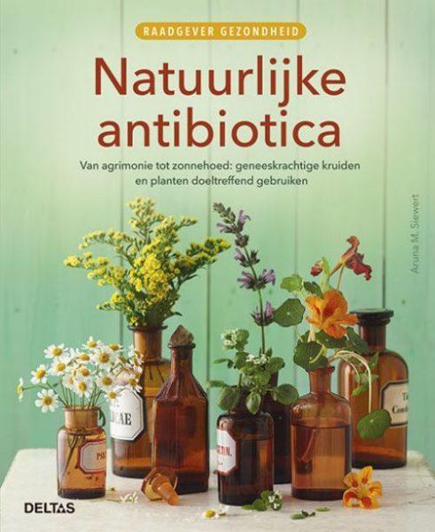 Natuurlijke anitbiotica Raadgever gezondheid Aruna Siewert 9789044740691 boek Bloom web