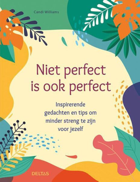 Niet perfect is ook perfect Candi Williams 9789044758368 Bloom Web