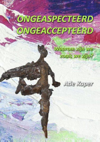 Ongeaspecteerd ongeaccepteerd 9789077677766 Atie Kaper Bloom Web