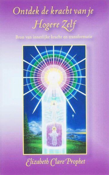 Ontdek de kracht van je Hogere Zelf 9789071219078 Elizabeth Clare Prophet boek Bloom Web