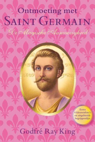 Ontmoeting met Saint Germain de magische aanwezigheid 9789080532632 Godfré Ray King Bloom Web