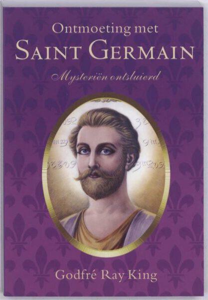 Ontmoeting met Saint German mysteriën ontsluierd 9789071219016 Godfré Ray King Bloom Web