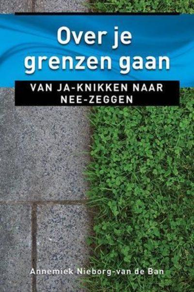 Over je grenzen gaan 9789020211535 Annemiek Nieborg van den Ban Bloom Web