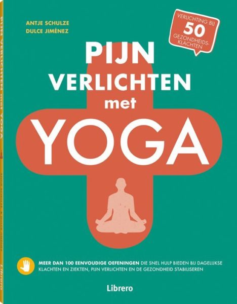 Pijn verlichten met yoga Antje Schulze Dulce Jimenez 9789463594646 boek Bloom web