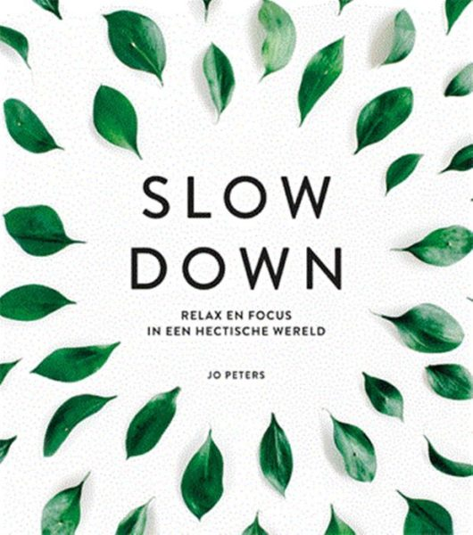 Slow-down-Jo-Peters-9789463542418-boek-Bloom-web