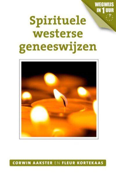 Spirituele westerse geneeswijzen 9789020211955 Corwon Aakster en Fleur Kortekaas boek Ankertje Bloom Web
