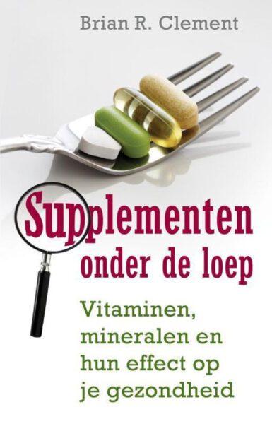 Supplementen onder de loep 9789020203769 Brian R Clement Boek Bloom web