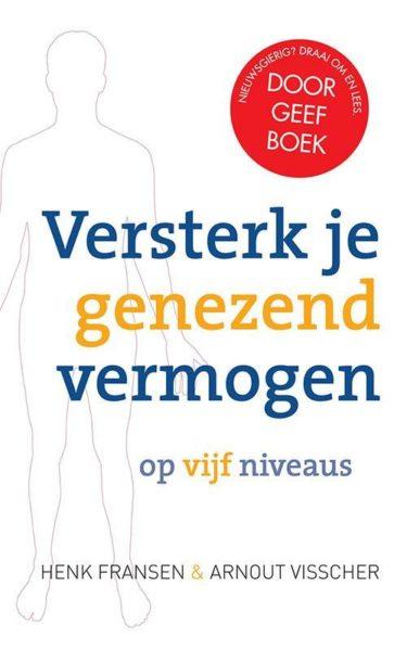 Versterk je genezend vermogen op 5 niveaus Henk Fransen Arnout Visscher 9789020211139 boek Bloom web