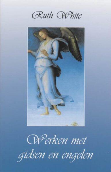 Werken met gidsen en Engelen 9789020281361 Ruth White Boek Webshop