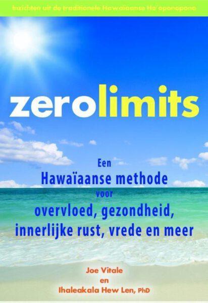 Zero Limits 9789077677827 Joe Vitale en Ihaleakala Hew Len boek Bloom webshop